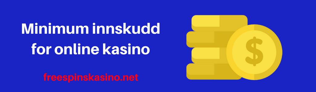 minimum innskudd for online kasino norge