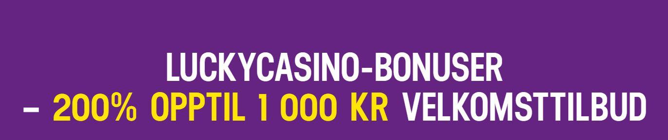 LuckyCasino 200% bonus opptil 1000 kr