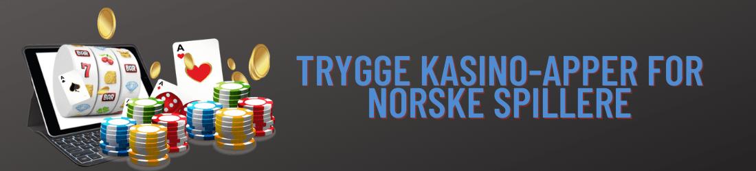 Trygge kasino-apper for norske spillere