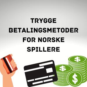 betalingsmetoder for norske spillere