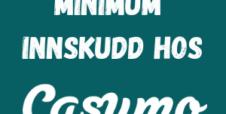 Minimum og maksimalt innskudd hos Casumo Norge