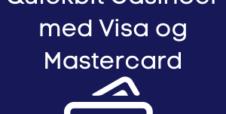 Quantum og Quickbit casinoer med Visa og Mastercard