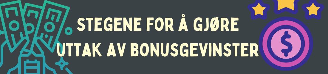 Stegene for å gjøre uttak av bonusgevinster