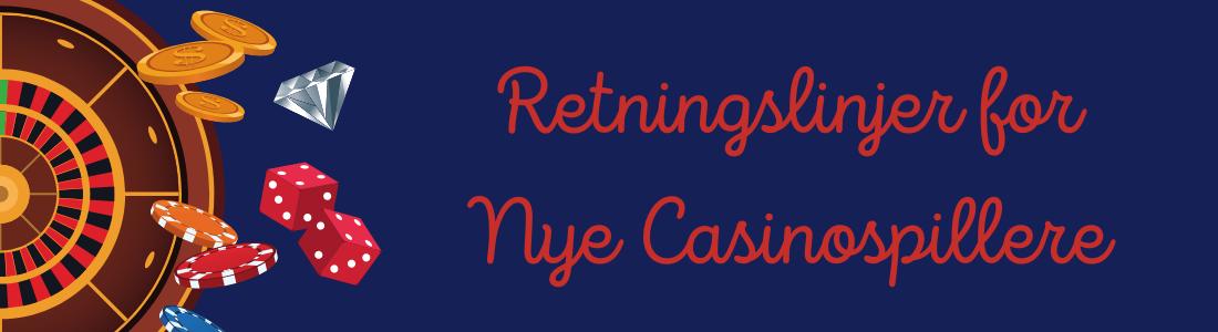 Retningslinjer for nye casinospillere